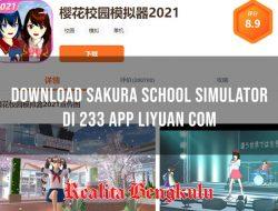 233 App Liyuan Com, Alternatif Download Sakura School Versi Terbaru