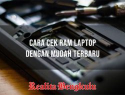 Cara Cek RAM Laptop di Semua Tipe Windows dengan Mudah