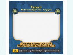 Twibbon Tanwir 2021 Muhammadiyah dan Aisyiyah Ke-2, Download Disini