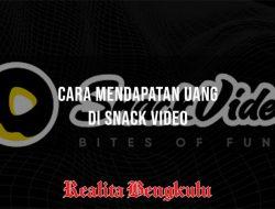 Cara Mendapatkan Uang di Snack Video Terbaru Dengan Cepat